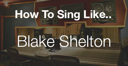 How To Sing Like Country Music Star Blake Shelton